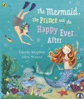 Mermaid, the Prince and the Happy Ever After