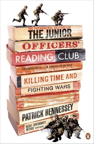 The Junior Officers' Reading Club: Killing Time and Fighting Wars - Patrick Hennessey