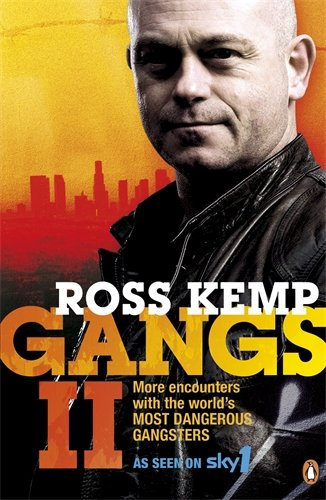 Gangs II: More Encounters with the World's Most Dangerous Gangsters - Ross Kemp