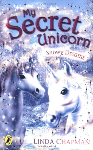 Snowy Dreams. Linda Chapman (My Secret Unicorn) - Linda Chapman