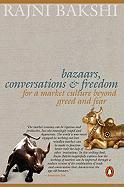 Bazaars, Conversations and Freedom: For a Market Culture Beyond Greed and Fear
