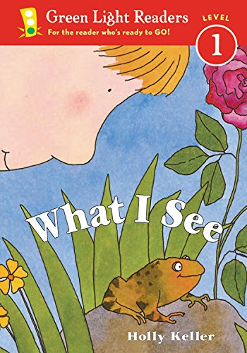 What I See (Green Light Readers Level 1) - Holly Keller