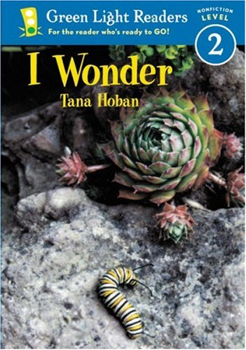 I Wonder (Green Light Readers Level 2) - Tana Hoban