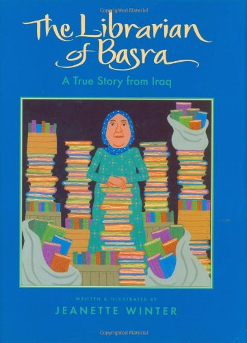 The Librarian of Basra: A True Story from Iraq - Jeanette Winter