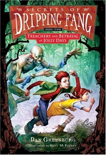 Secrets of Dripping Fang, Book Two: Treachery and Betrayal at Jolly Days - Dan Greenburg