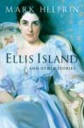 Ellis Island: And Other Stories
