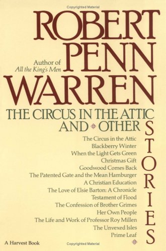 The Circus in the Attic: and Other Stories - Robert Penn Warren
