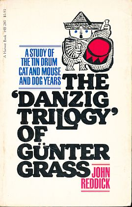 The 'Danzig trilogy' of Günter Grass. A study of The tin drum, Cat and mouse, and Dog years. - Reddick, John