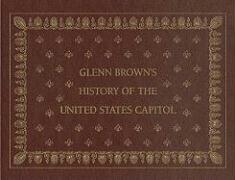 Glenn Brown's History of the United States Capitol