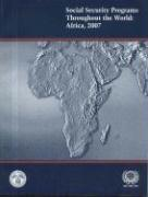 Social Security Programs Throughout the World: Africa, 2007: Africa, 2007