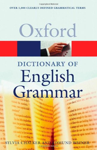 The Oxford Dictionary of English Grammar (Oxford Paperback Reference) - Sylvia Chalker; Edmund Weiner