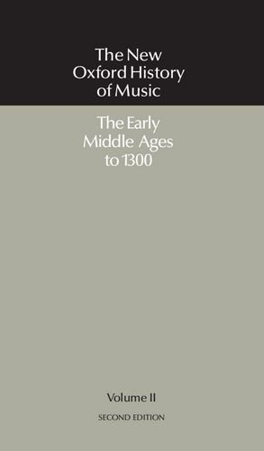 The New Oxford History of Music: Volume II: The Early Middle Ages to 1300 - Richard Crocker; David Hiley