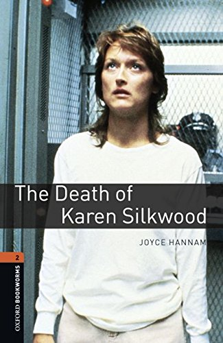 Oxford Bookworms Library: The Death of Karen Silkwood: Level 2: 700-Word Vocabulary (Oxford Bookworms Series) - Joyce Hannam