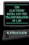 The Electronic Media and the Transformation of Law