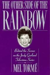 The Other Side of the Rainbow: Behind the Scenes on the Judy Garland Television Series