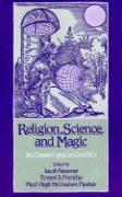 Religion, Science, and Magic: In Concert and in Conflict