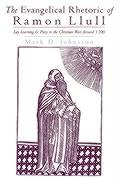 The Evangelical Rhetoric of Ramon Llull: Lay Learning and Piety in the Christian West Around 1300