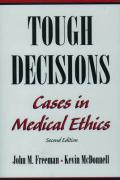 Tough Decisions: Cases in Medical Ethics