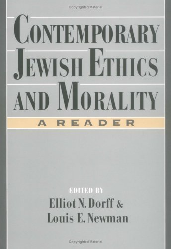 Contemporary Jewish Ethics and Morality: A Reader (Psychology; 2) - Elliot N. Dorff; Louis E. Newman