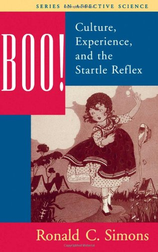 Boo! Culture, Experience, and the Startle Reflex (Series in Affective Science) - Ronald Simons