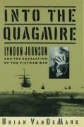 Into the Quagmire: Lyndon Johnson and the Escalation of the Vietnam War