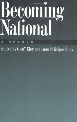 Becoming National: A Reader - Geoff Eley; Ronald Grigor Suny