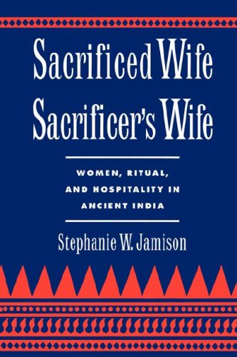 Sacrificed Wife/Sacrificer's Wife: Women, Ritual, and Hospitality in Ancient India (Oxford Early Christian Studies) - Stephanie W. Jamison