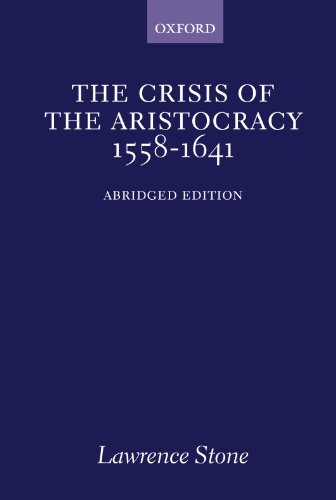 The Crisis of the Aristocracy, 1558-1641 (Galaxy Books) - Lawrence Stone