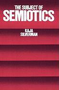 The Subject of Semiotics