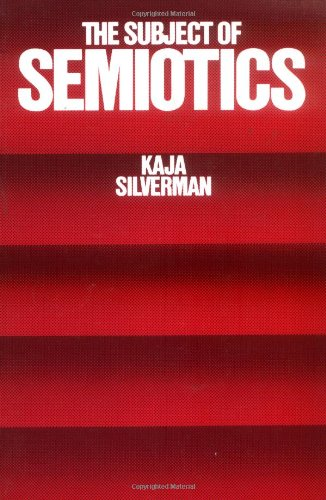 The Subject of Semiotics - Kaja Silverman