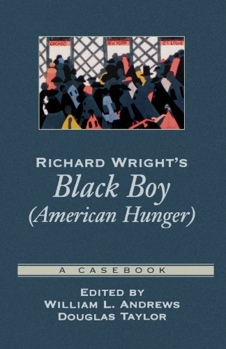 Richard Wright's Black Boy (American Hunger): A Casebook (Casebooks in Criticism) - William L. Andrews; Douglas Taylor