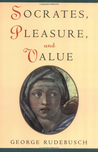 Socrates, Pleasure, and Value - George Rudebusch