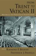 From Trent to Vatican II: Historical and Theological Investigations