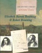 Elizabeth Barrett Browning and Robert Browning (British Library Writers' Lives Series)