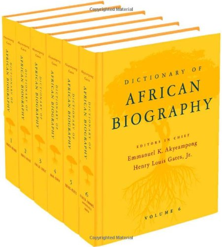 Dictionary of African Biography - Emmanuel K. Akyeampong; Henry Louis Gates Jr.