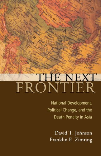 The Next Frontier: National Development, Political Change, and the Death Penalty in Asia (Studies in Crime and Public Policy) - David T Johnson; Franklin E Zimring