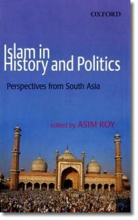 Islam in History and Politics - Roy, Asim