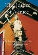 The Justice of Venice: Authorities and Liberties in the Urban Economy, 1550-1700
