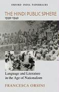 The Hindi Public Sphere, 1920-1940: Language and Literature in the Age of Nationalism