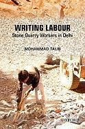 Writing Labour: Stone Quarry Workers in Delhi