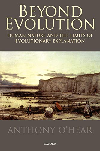 Beyond Evolution. Human Nature and the Limits of Evolutionary Explanation. - O'Hear, Anthony