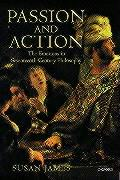 Passion and Action: The Emotions in Seventeenth-Century Philosophy