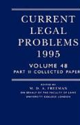 Current Legal Problems 1995: Volume 48, Part 2: Collected Papers