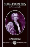 George Berkeley - Idealism and the Man