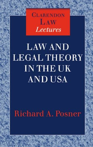 Law and Legal Theory in England and America (Clarendon Law Lectures) - Richard A. Posner