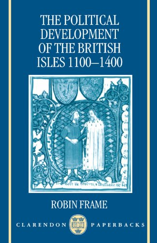 The Political Development of the British Isles 1100-1400 - Robin Frame
