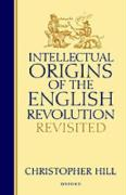 Intellectual Origins of the English Revolution--Revisited