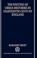The Writing of Urban Histories in Eighteenth-Century England