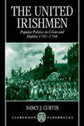 The United Irishmen ' Popular Politics in Ulster and Dublin 1791-1798 '