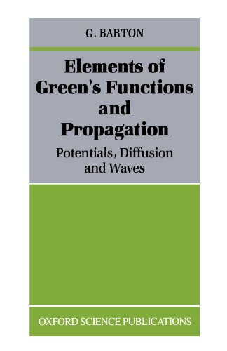 Elements of Green's Functions and Propagation: Potentials, Diffusion, and Waves [Reprint] (Oxford Science Publications) - G. Barton